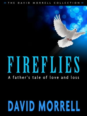 Fireflies A Father's Tale of Love and Loss