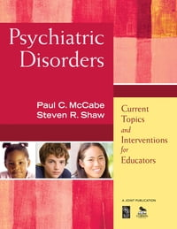 Psychiatric Disorders: Current Topics and Interventions for Educators