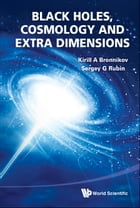 Black Holes, Cosmology and Extra Dimensions by Kirill A Bronnikov