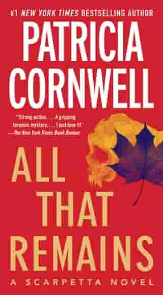 All That Remains: Scarpetta 3 by Patricia Cornwell