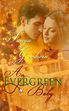 An Evergreen Baby by Tanya Goodwin