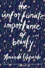 The Unfortunate Importance of Beauty: A Novel Cover Image
