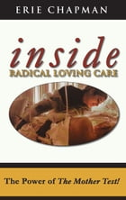 Inside Radical Loving Care by Erie Chapman