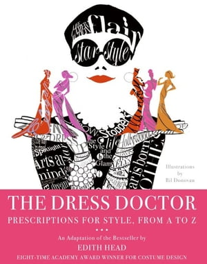 The Dress Doctor Prescriptions for Style,  From A to Z