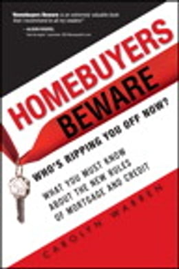 Book Homebuyers Beware: Who¿s Ripping You Off Now?--What You Must Know About the New Rules of Mortgages… by Carolyn Warren
