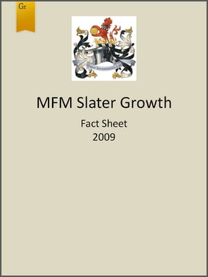 MFM Slater Growth Fund Fact Sheet 2009 by Slater Investments