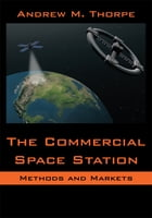 The Commercial Space Station: Methods and Markets