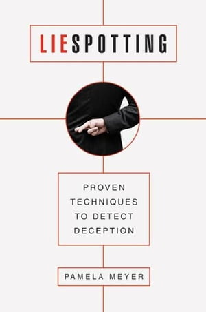 Liespotting Proven Techniques to Detect Deception