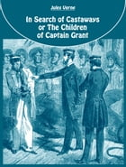 In Search of Castaways or The Children of Captain Grant by Jules Verne