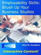 Employability Skills: Brush up your Business Studies by Clive W. Humphris