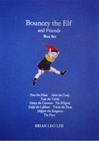 Bouncey the Elf and Friends by Brian Leo Lee