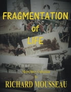 Fragmentation of Life by Richard Mousseau