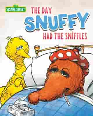 The Day Snuffy Had the Sniffles