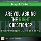 Are You Asking the Right Questions?: Effective Managers Do, and So Can You by Terry J. Fadem