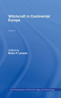 Witchcraft in Continental Europe: New Perspectives on Witchcraft, Magic, and Demonology