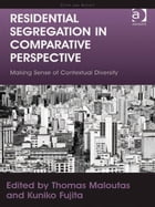 Residential Segregation in Comparative Perspective: Making Sense of Contextual Diversity