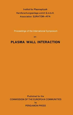 Proceedings of the International Symposium on Plasma Wall Interaction
