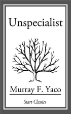 Unspecialist by Murray F. Yaco