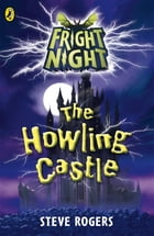 Fright Night: The Howling Castle by Steve Rogers