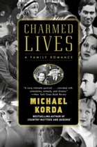 Charmed Lives: A Family Romance by Michael Korda