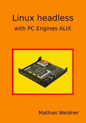 Linux headless with PC Engines ALIX