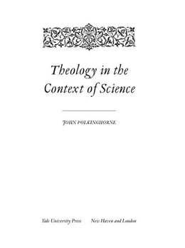 Book Theology in the Context of Science by John Polkinghorne