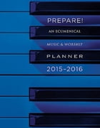 Prepare! 2015-2016: An Ecumenical Music & Worship Planner by David L. Bone