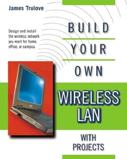 Book BUILD YOUR OWN WIRELESS LANS by Trulove, James