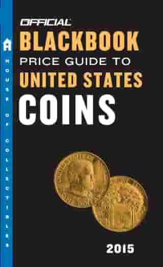 The Official Blackbook Price Guide to United States Coins 2015, 53rd Edition by Thomas E. Hudgeons, Jr.