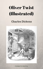 Oliver Twist (Illustrated) by Charles Dickens