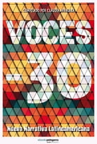 Voces -30, Nueva Narrativa Latinoamericana by Claudia Apablaza