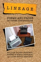 Lineage: Poems and Prose of Three Generations