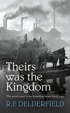 Theirs Was the Kingdom by R. Delderfield