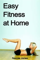 Easy Fitness at Home by Nancie Jones