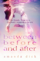Between Before and After by Amanda Dick