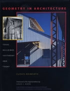 Geometry in Architecture: Texas Buildings Yesterday and Today by Clovis  Heimsath