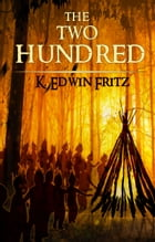 The Two Hundred by K. Edwin Fritz