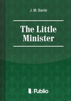 The Little Minister by J. M. Barrie