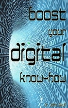 Boost Your Digital Knowhow by jOHN sKULL