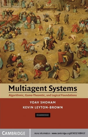 Multiagent Systems Algorithmic,  Game-Theoretic,  and Logical Foundations