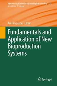 Fundamentals and Application of New Bioproduction Systems