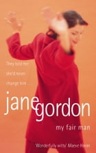 My Fair Man by Jane Gordon