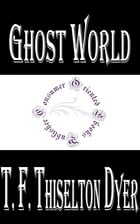 Ghost World by T. F. Thiselton Dyer