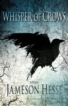 Whisper of Crows by Jameson Hesse