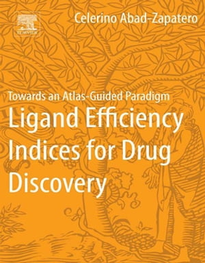 Ligand Efficiency Indices for Drug Discovery Towards an Atlas-Guided Paradigm