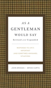 As a Gentleman Would Say: Responses to Life's Important (and Sometimes Awkward) Situations