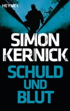 Schuld und Blut: (ebook only) by Simon Kernick
