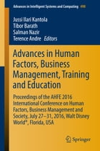 Advances in Human Factors, Business Management, Training and Education: Proceedings of the AHFE 2016 International Conference on Human Factors, Busine by Jussi Ilari Kantola