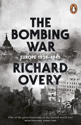 Book The Bombing War: Europe, 1939-1945 by Richard Overy