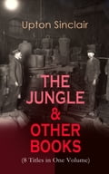 9788026879459 - Upton Sinclair: THE JUNGLE & OTHER BOOKS (8 Titles in One Volume) - Kniha